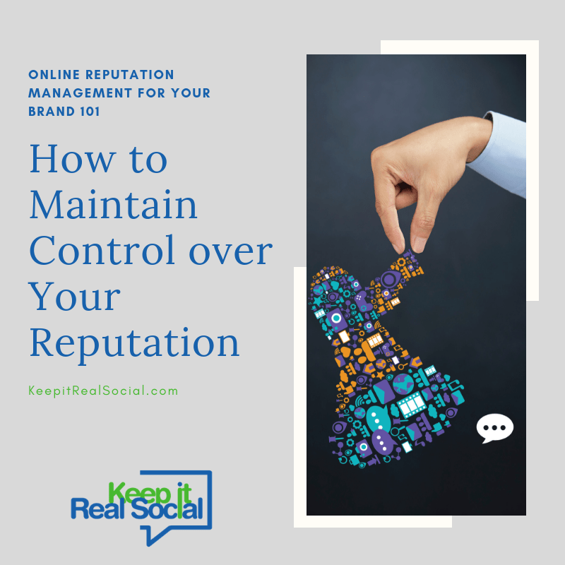How to Maintain Control over Your Reputation