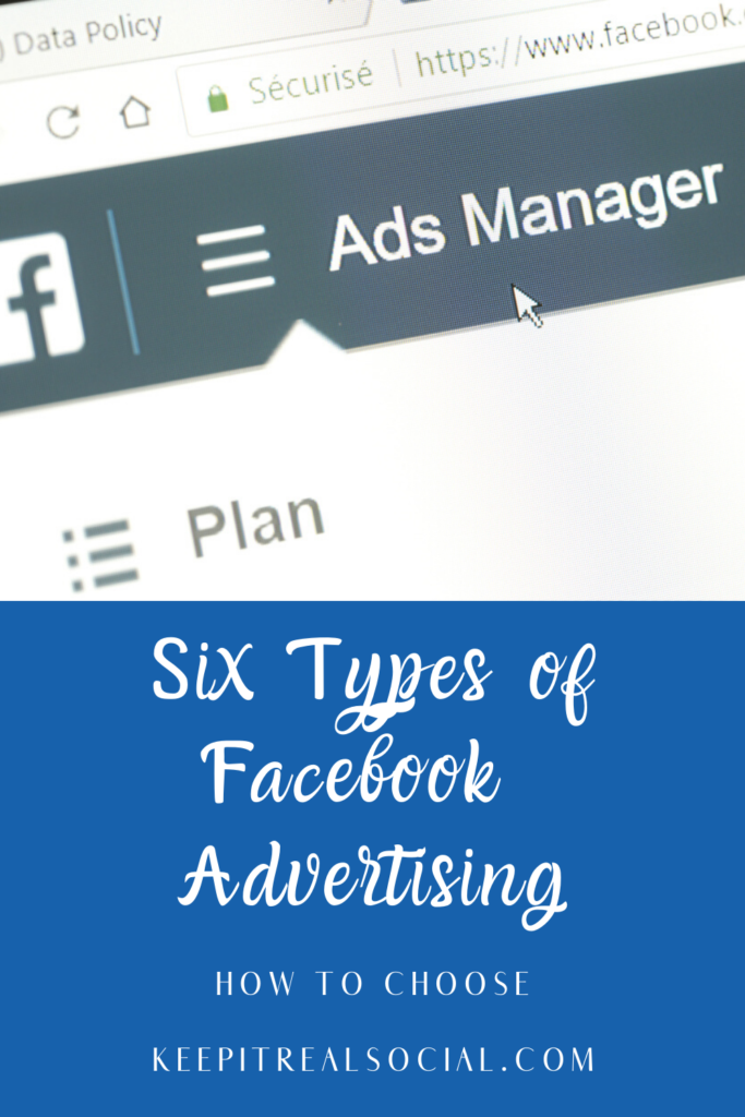 Learn about the six most common Facebook Advertising campaigns with Keep it Real Social in Petoskey, Michigan