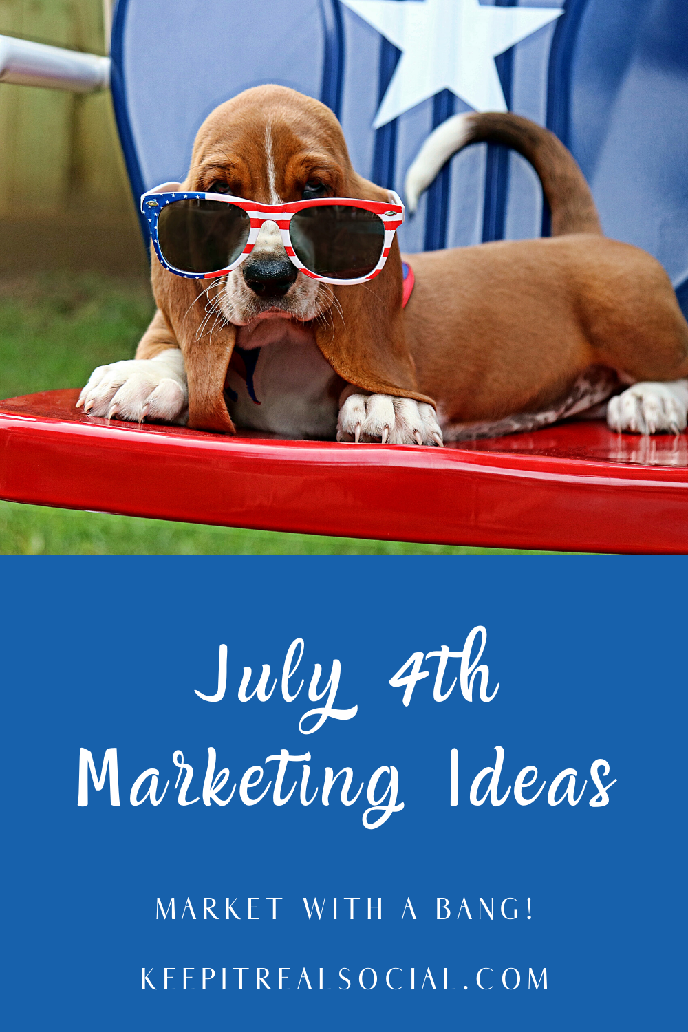 Fourth of July Marketing Ideas from the social media marketing agency Keep it Real Social
