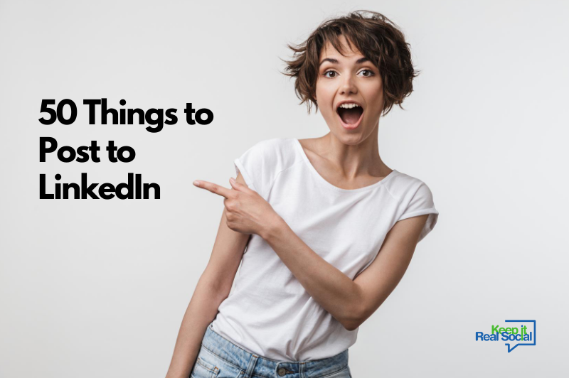 50 Compelling Things to Post to Your LinkedIn Activity Feed