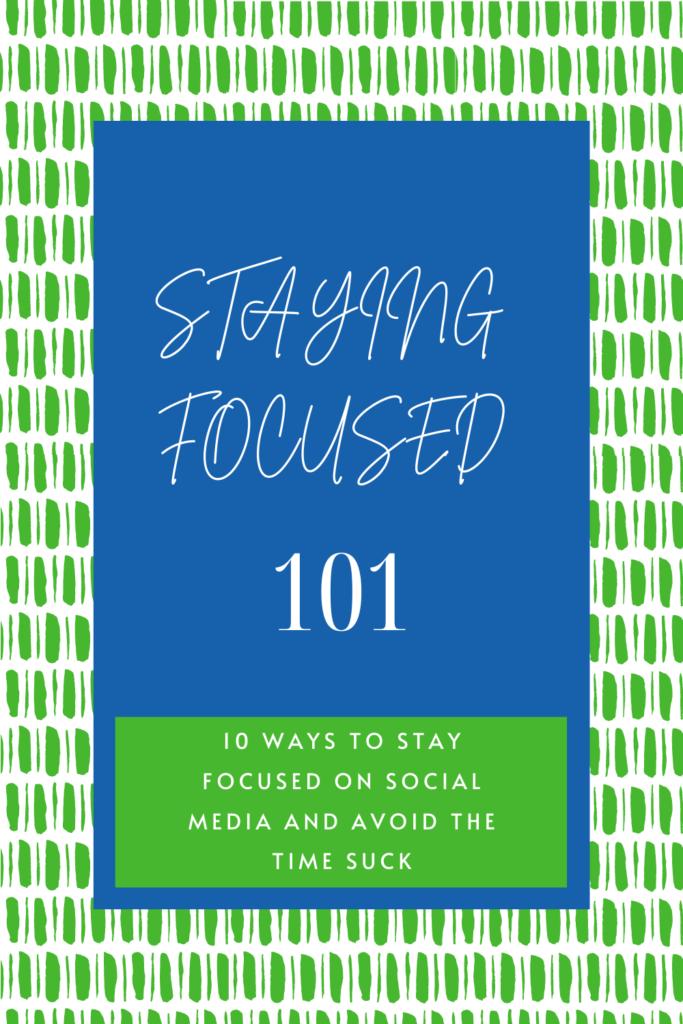 10 Ways to Stay Focused on Social Media