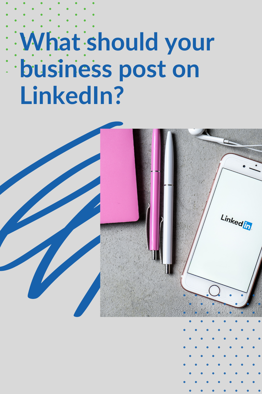 What should your business post on LinkedIn_