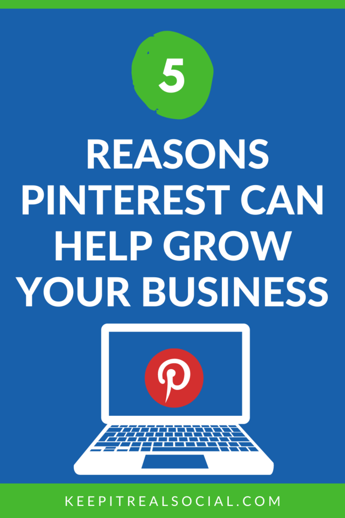5 Reasons Pinterest Can Help Grow Your Business