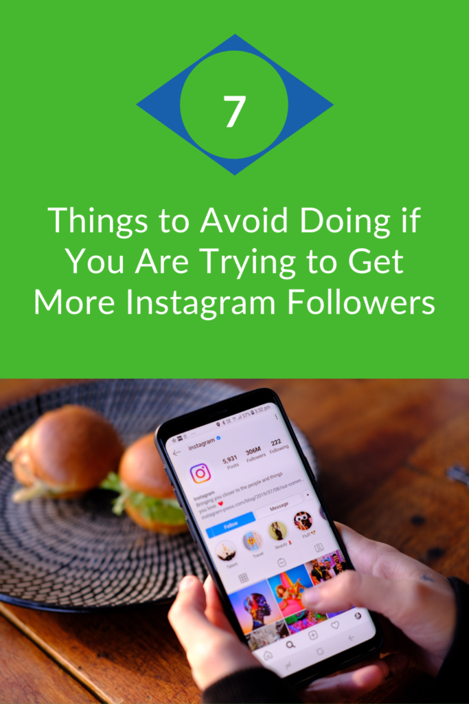 7 Things to Avoid Doing if You Are Trying to Get More Instagram Followers