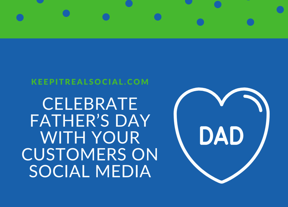 Celebrate Father's Day with your Customers on Social Media