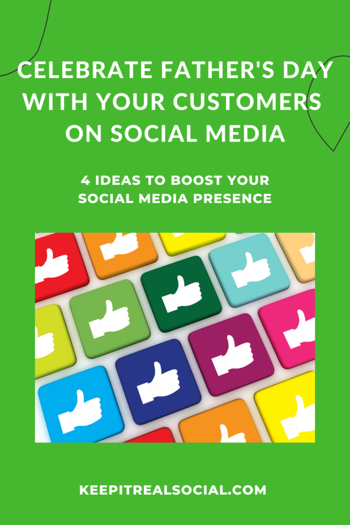 Celebrate Father's Day With Your Customer's on Social Media